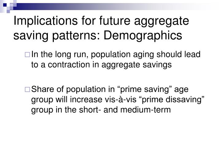Implications for future aggregate saving patterns: Demographics