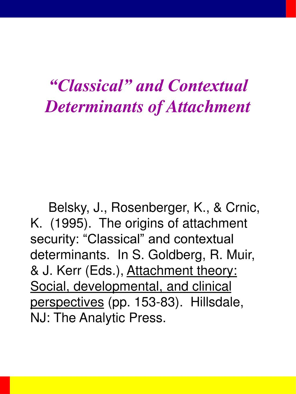classical and contextual determinants of attachment l.