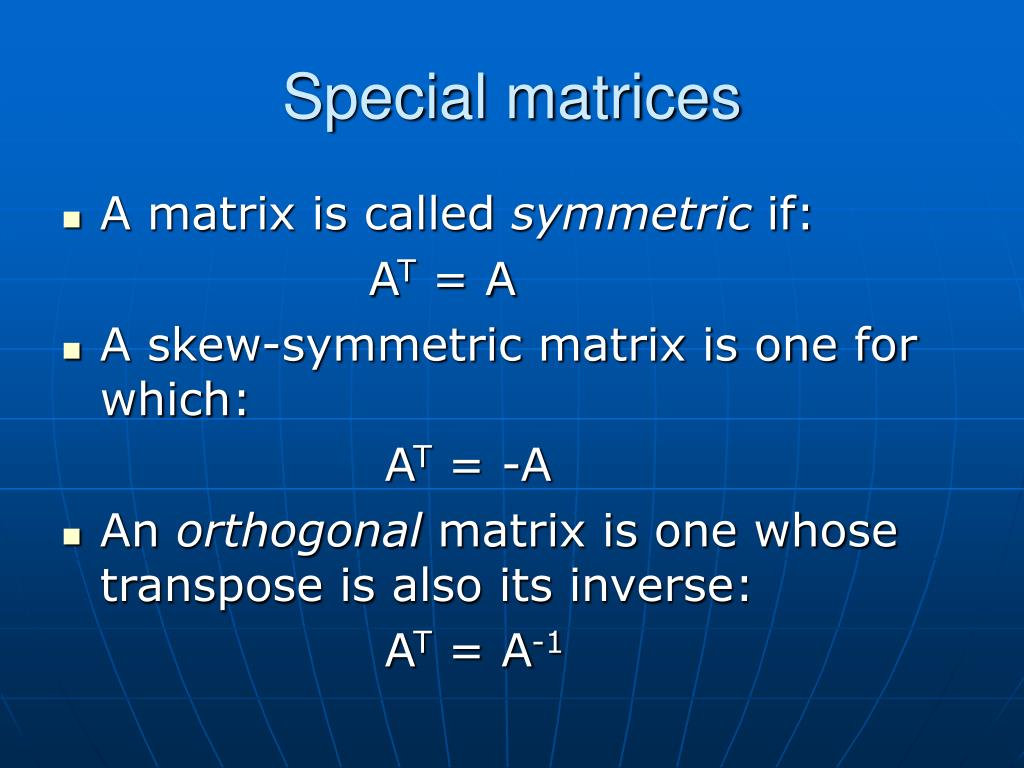 Special matrices