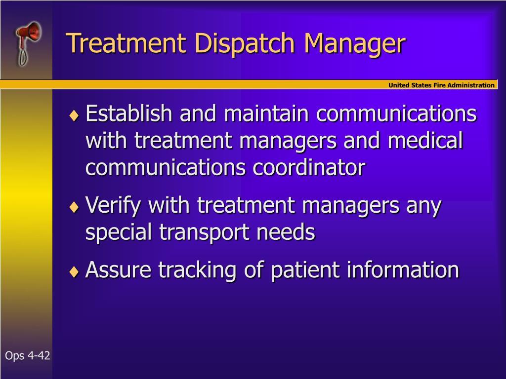 Treatment Dispatch Manager