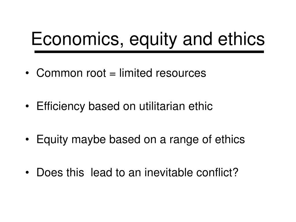 Economics, equity and ethics