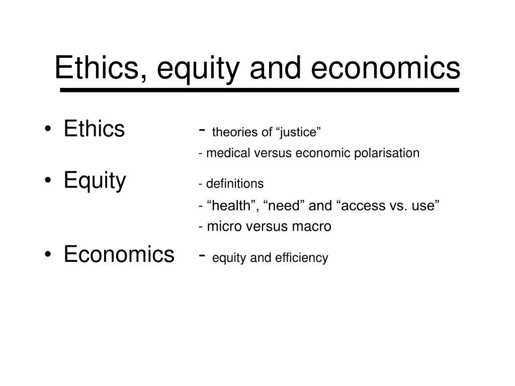 Ethics,equity and economics