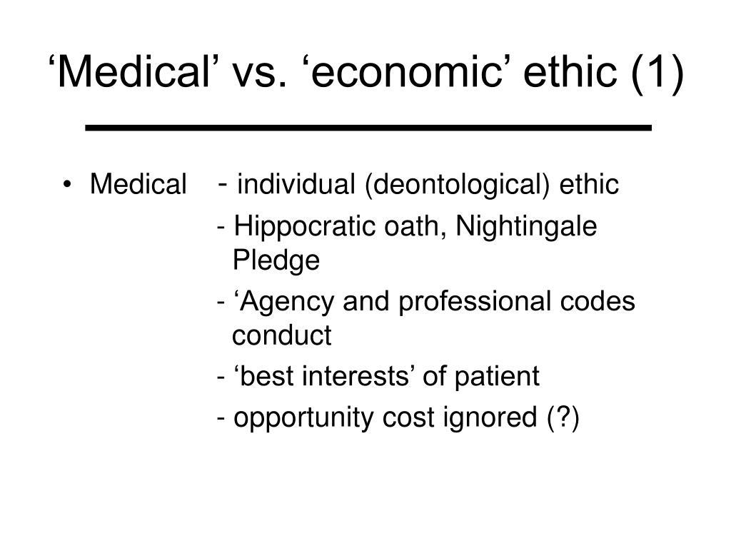 'Medical' vs. 'economic' ethic (1)