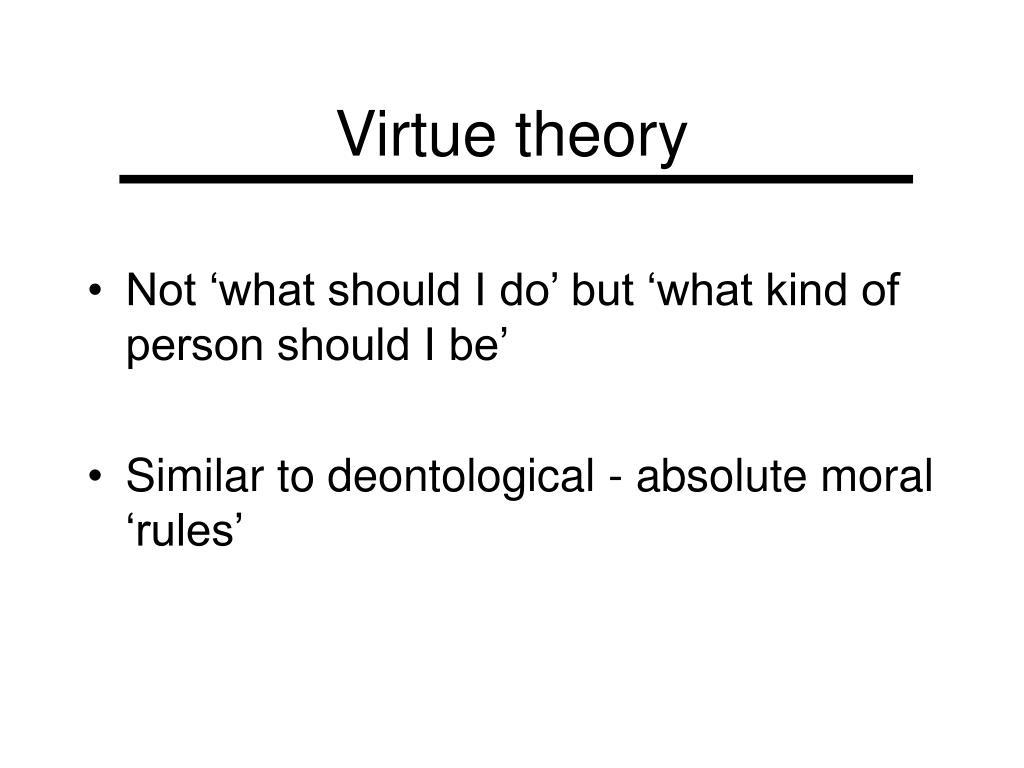 Virtue theory