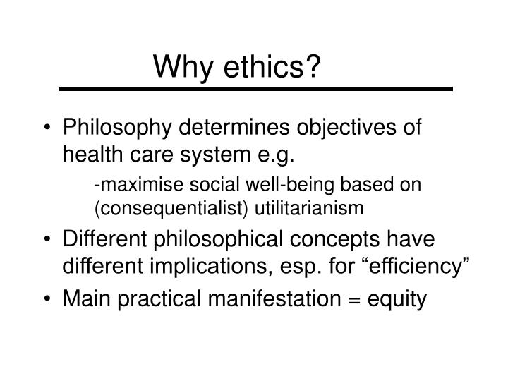Why ethics