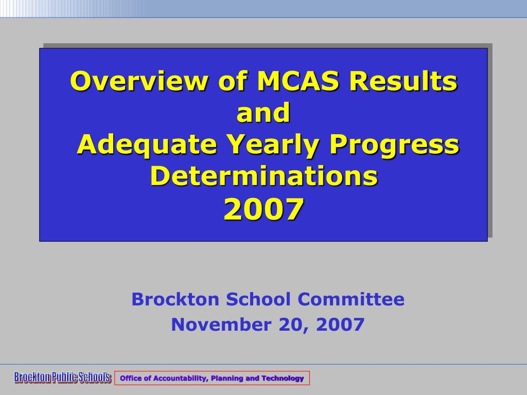 overview of mcas results and adequate yearly progress determinations 2007