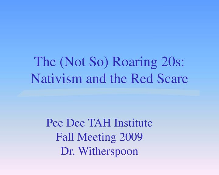 The not so roaring 20s nativism and the red scare
