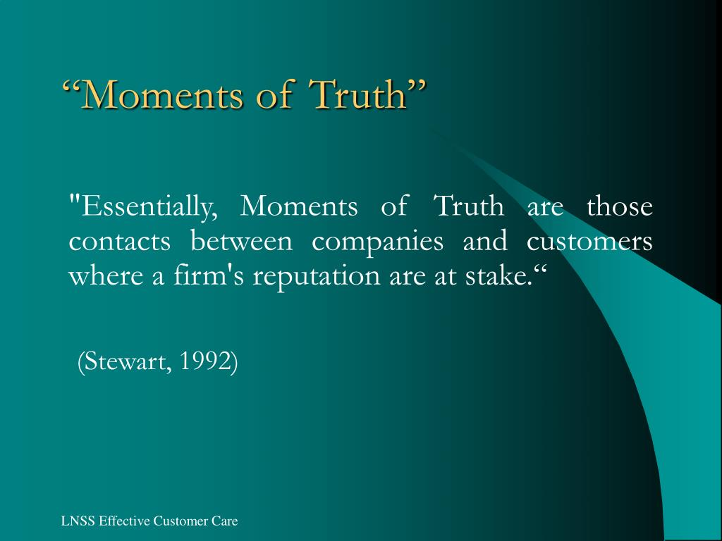 """Moments of Truth"""