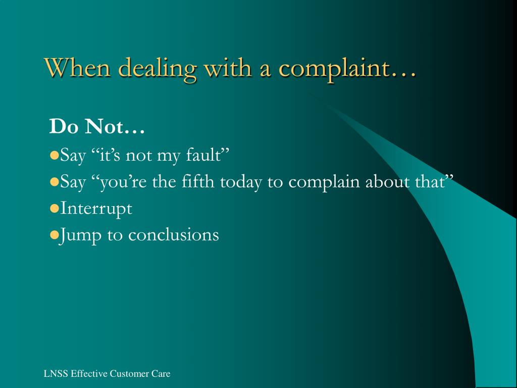 When dealing with a complaint…