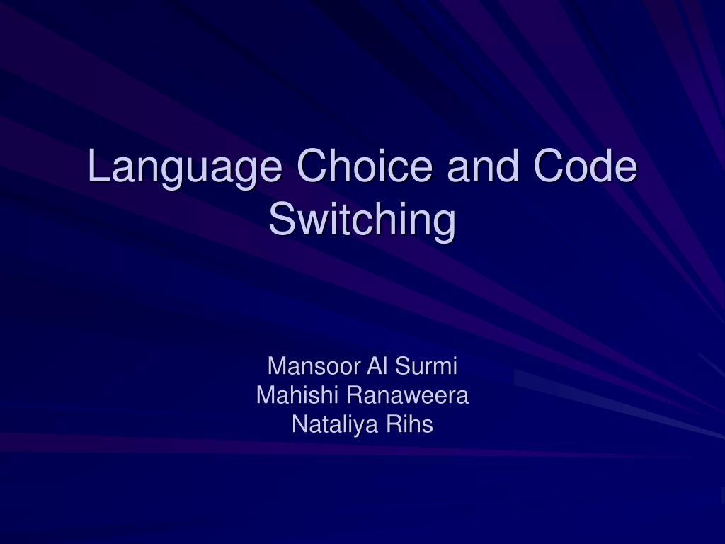 Language Choice and Code Switching