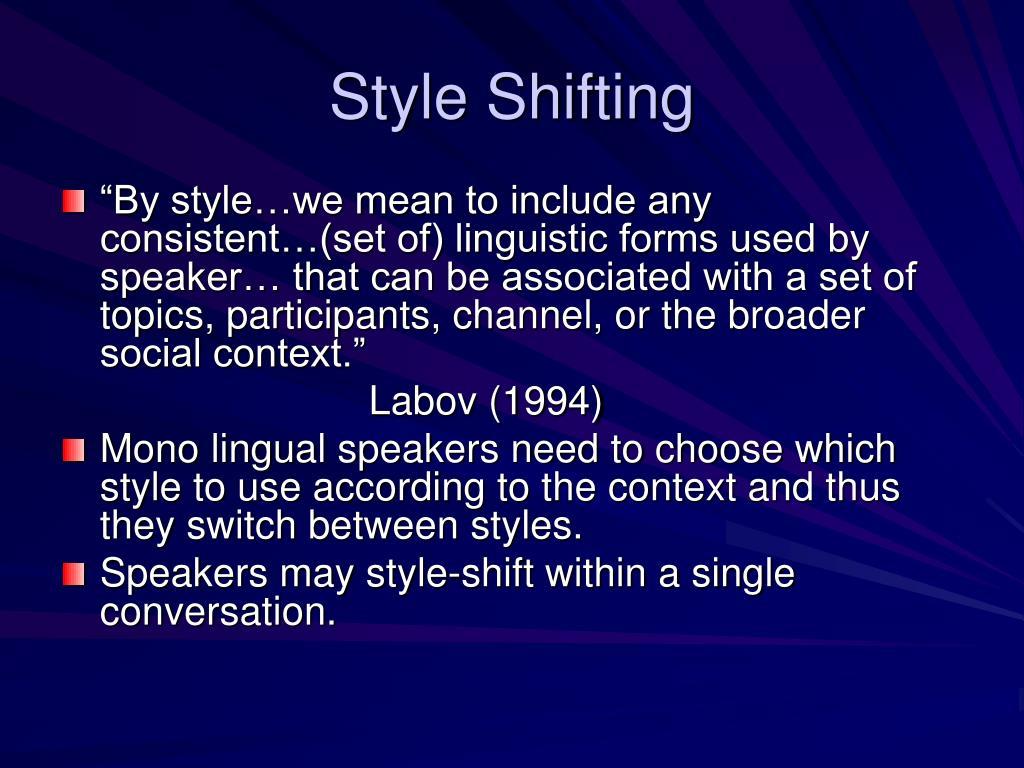 Style Shifting