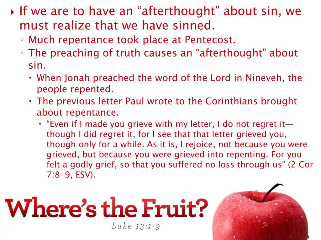 "If we are to have an ""afterthought"" about sin, we must realize that we have sinned."