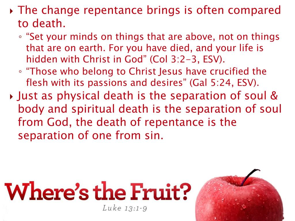 The change repentance brings is often compared to death.