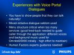 experiences with voice portal dialogues