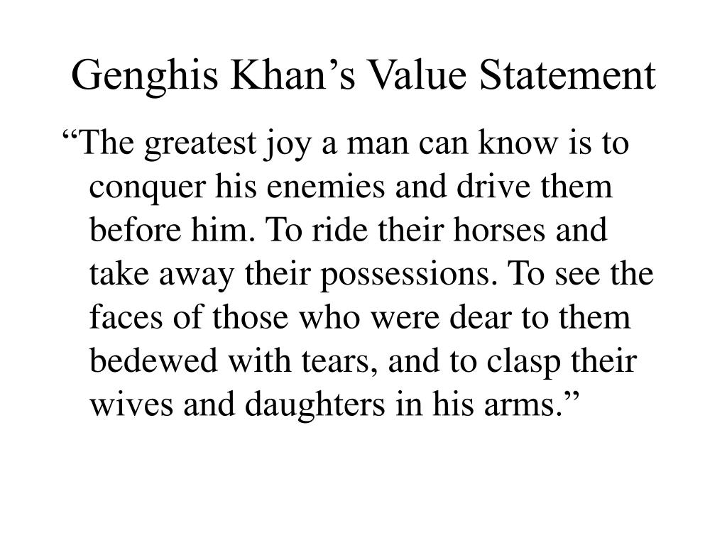 Genghis Khan's Value Statement