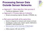 processing sensor data outside sensor networks