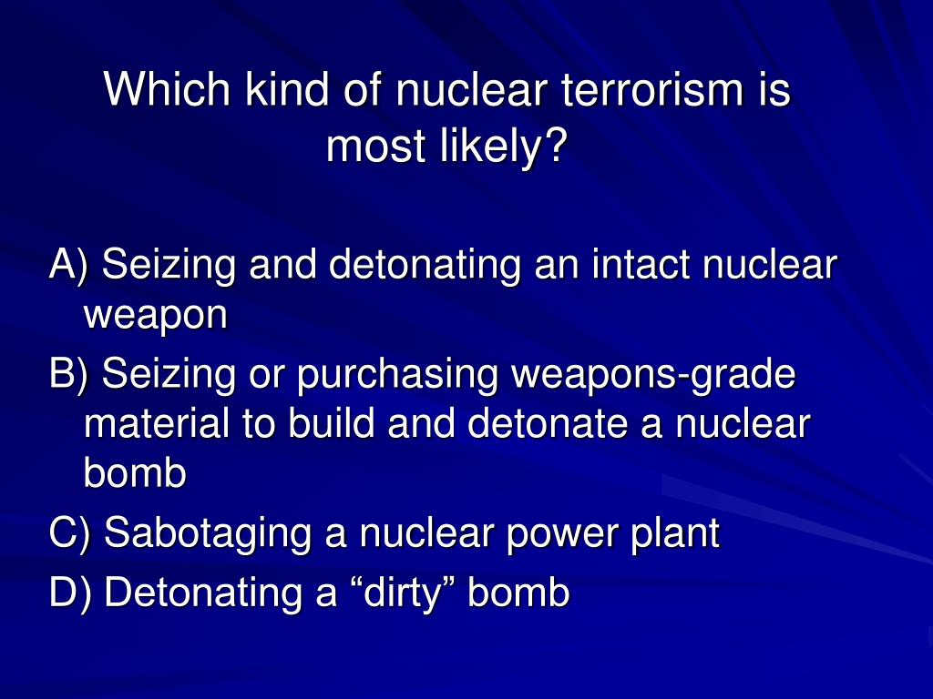 Which kind of nuclear terrorism is most likely?
