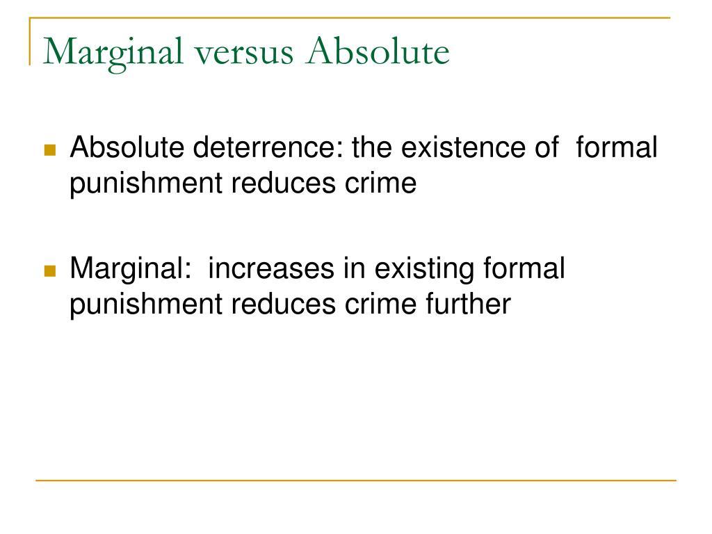 Marginal versus Absolute