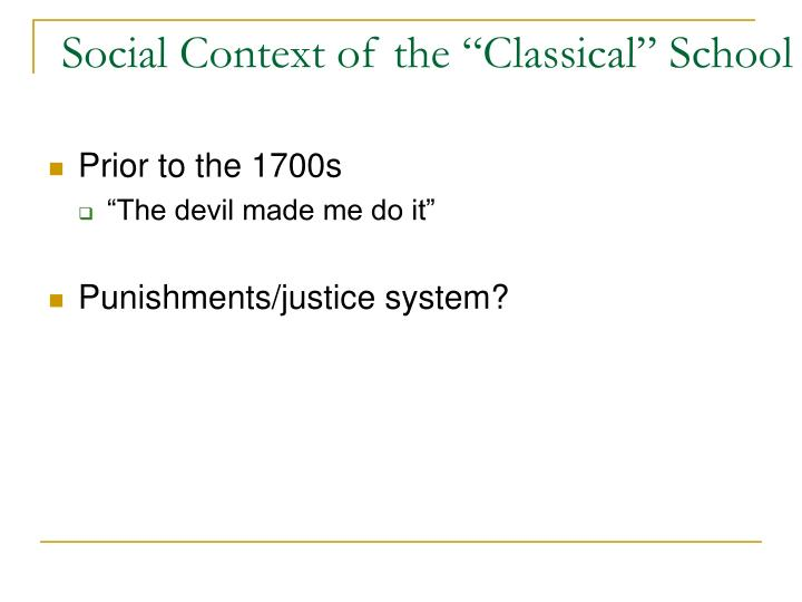 Social context of the classical school