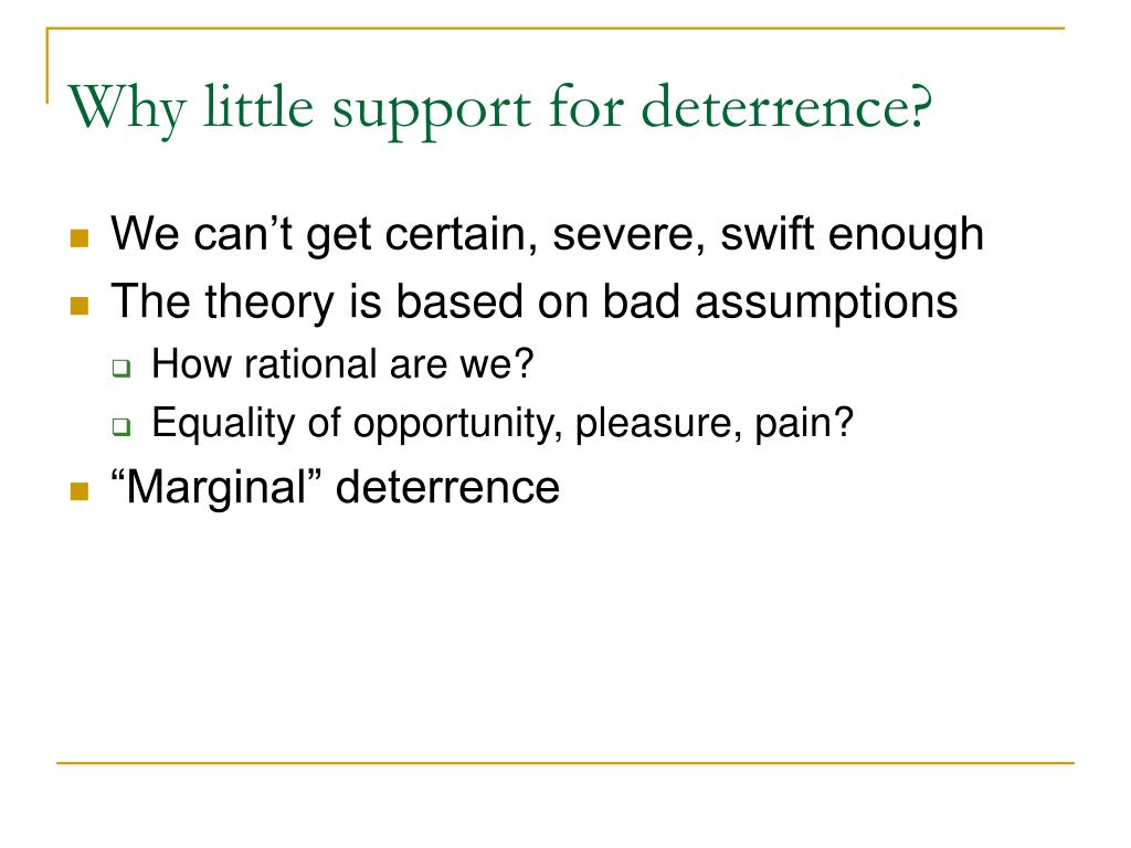 Why little support for deterrence?