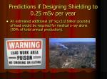 predictions if designing shielding to 0 25 msv per year