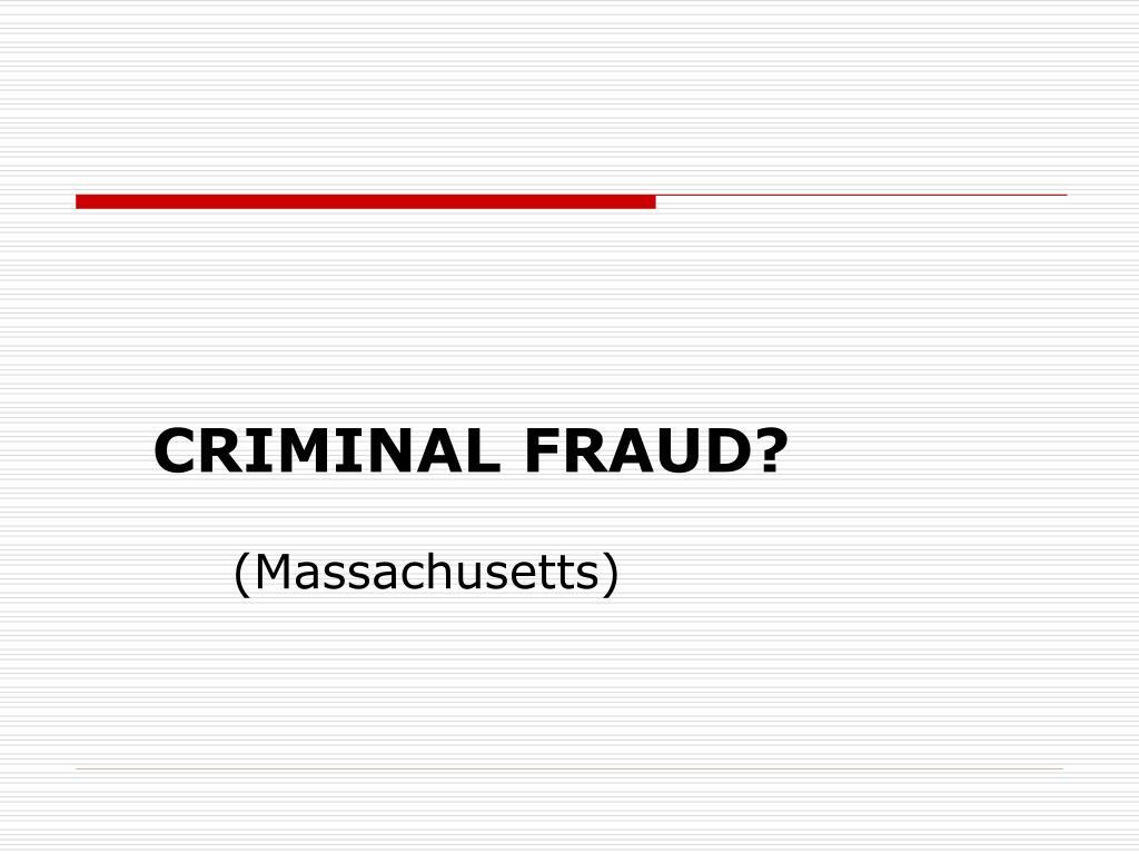 CRIMINAL FRAUD?
