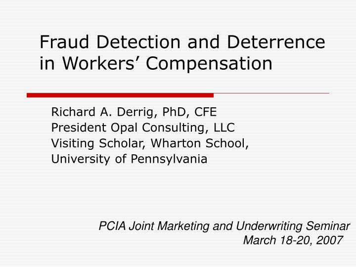 Fraud detection and deterrence in workers compensation
