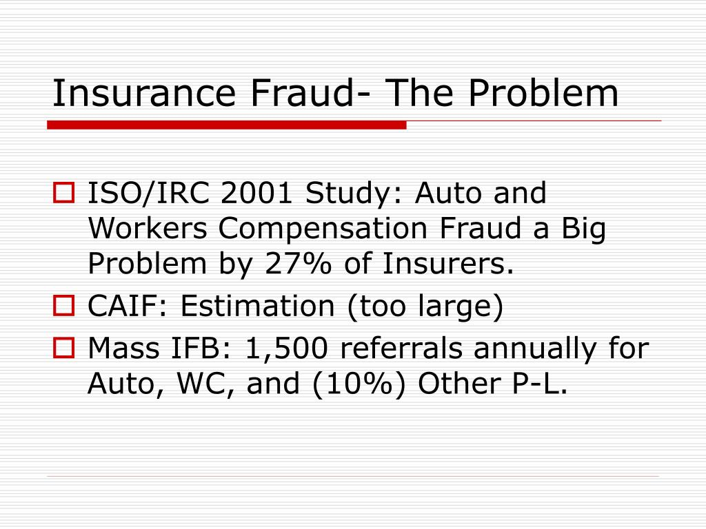 Insurance Fraud- The Problem