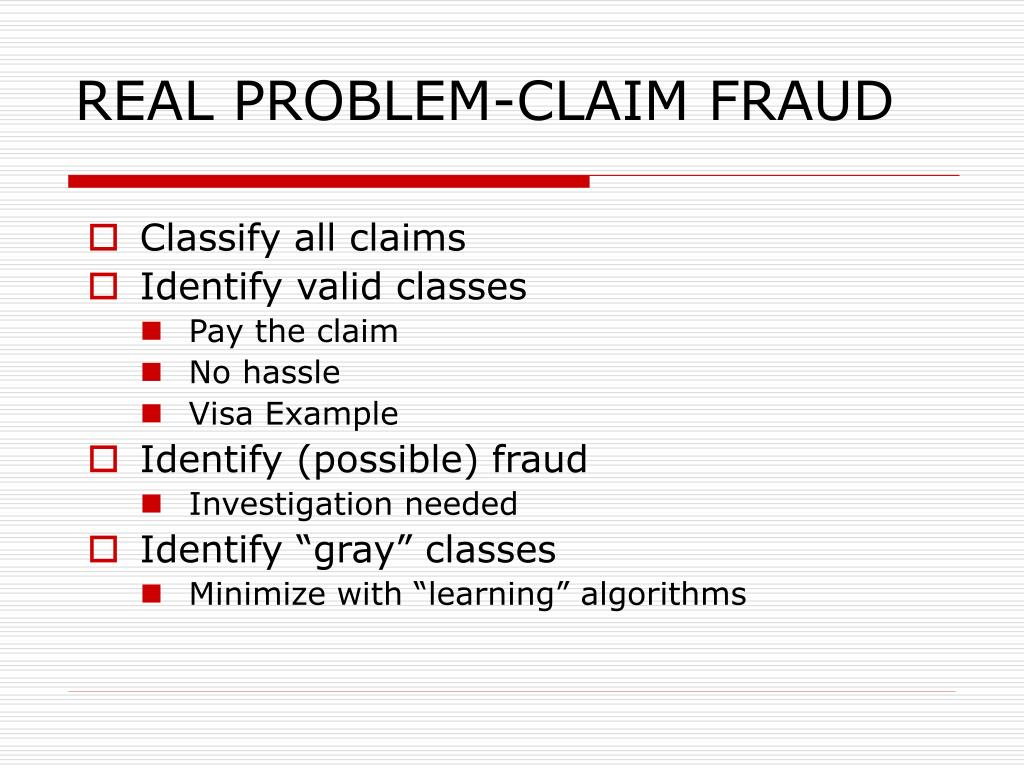 REAL PROBLEM-CLAIM FRAUD