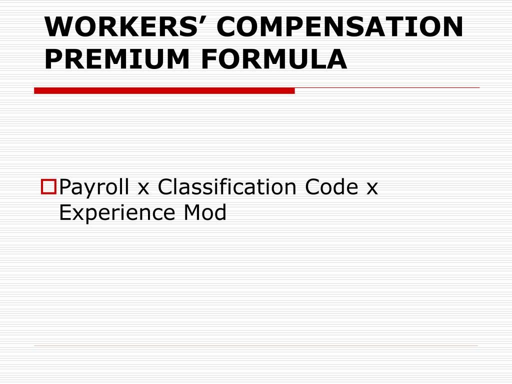 WORKERS' COMPENSATION PREMIUM FORMULA