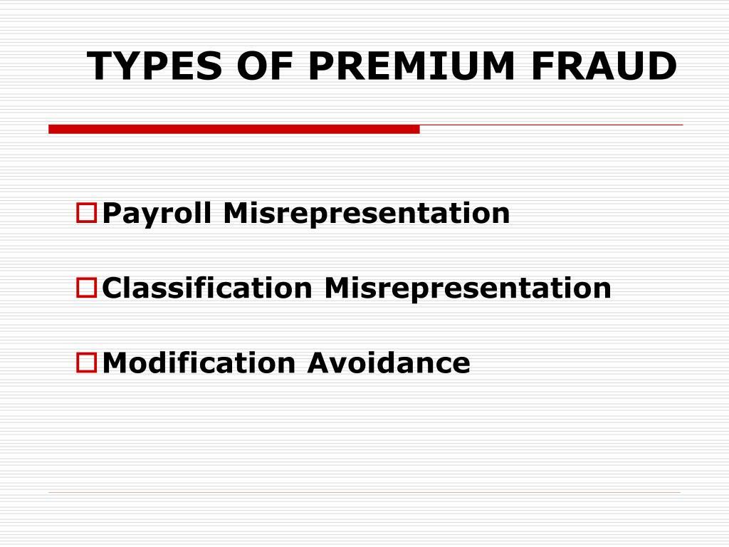 TYPES OF PREMIUM FRAUD