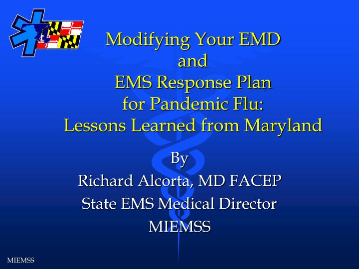 modifying your emd and ems response plan for pandemic flu lessons learned from maryland n.