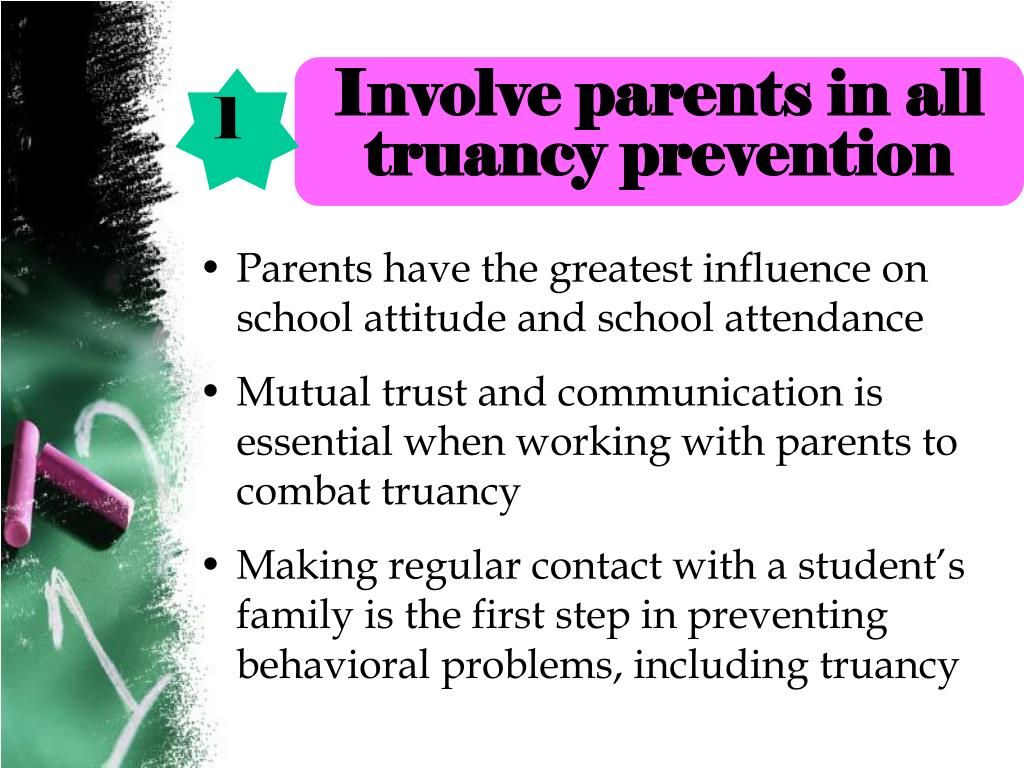 Involve parents in all truancy prevention