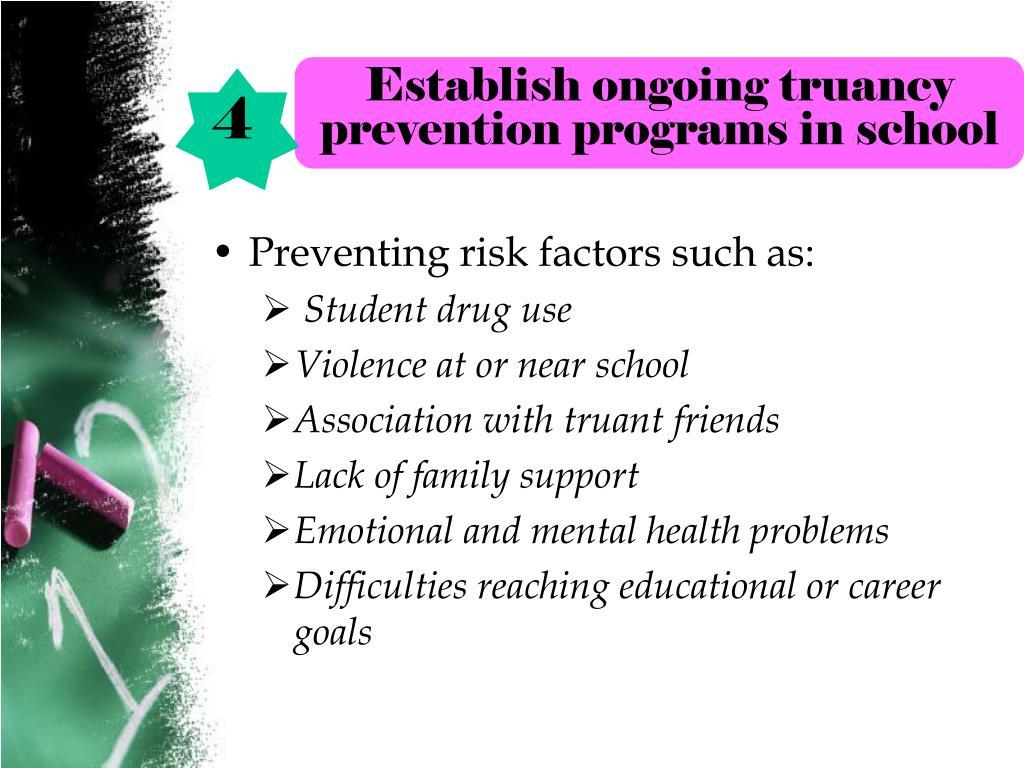 Establish ongoing truancy prevention programs in school