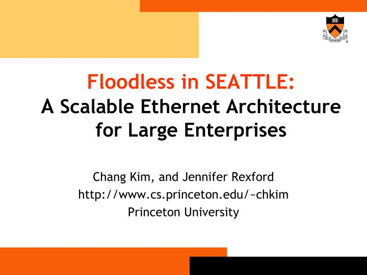 Floodless in seattle a scalable ethernet architecture for large enterprises