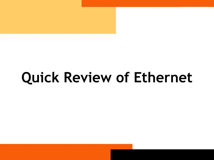 Quick review of ethernet