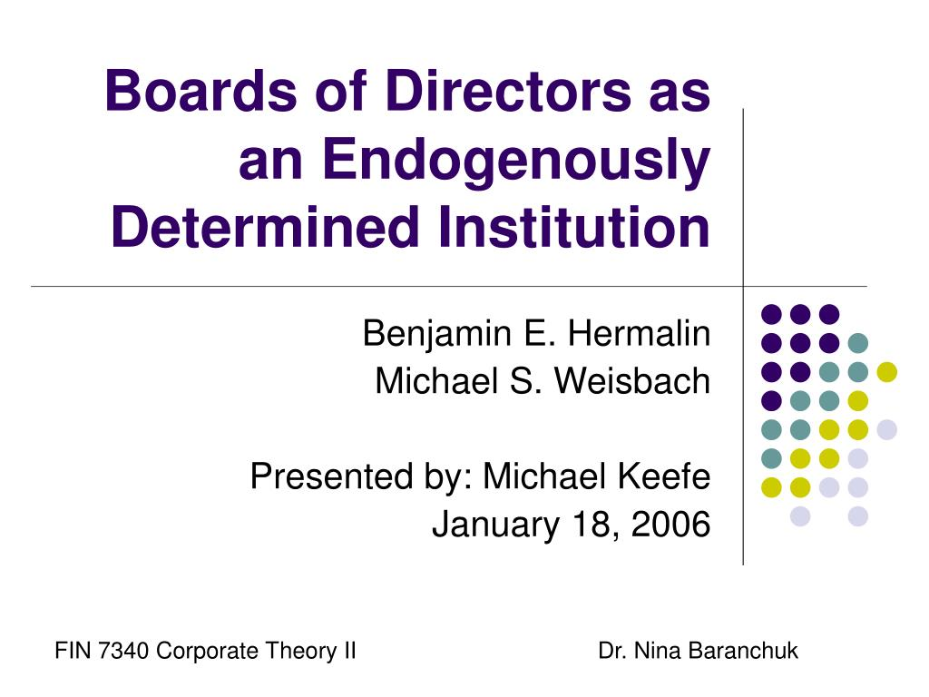 boards of directors as an endogenously determined institution l.