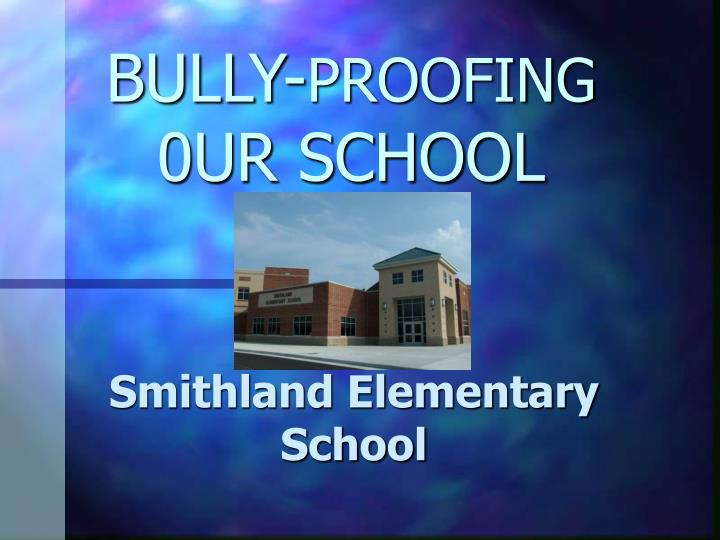 Bully proofing 0ur school
