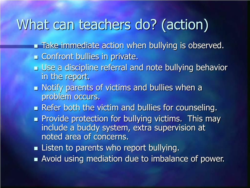 What can teachers do? (action)