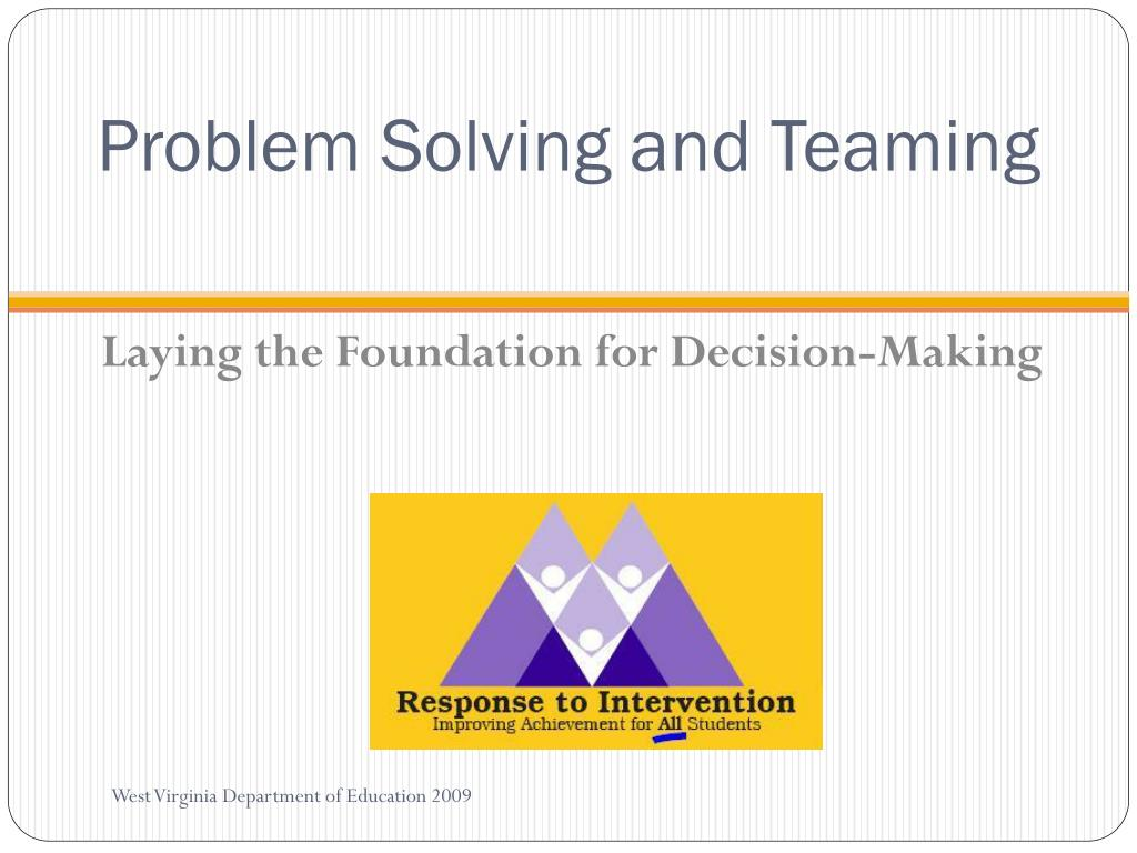 Problem Solving and Teaming