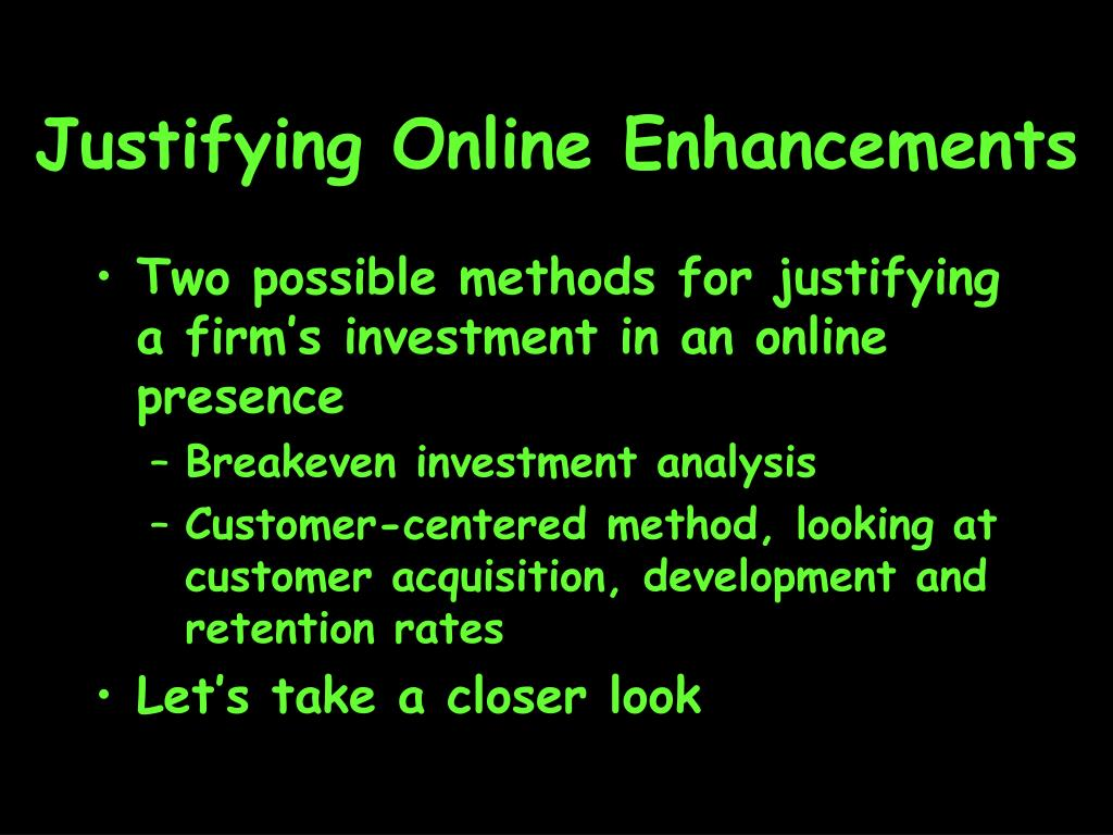 Justifying Online Enhancements