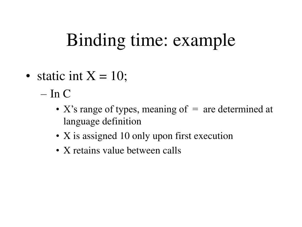 Binding time: example