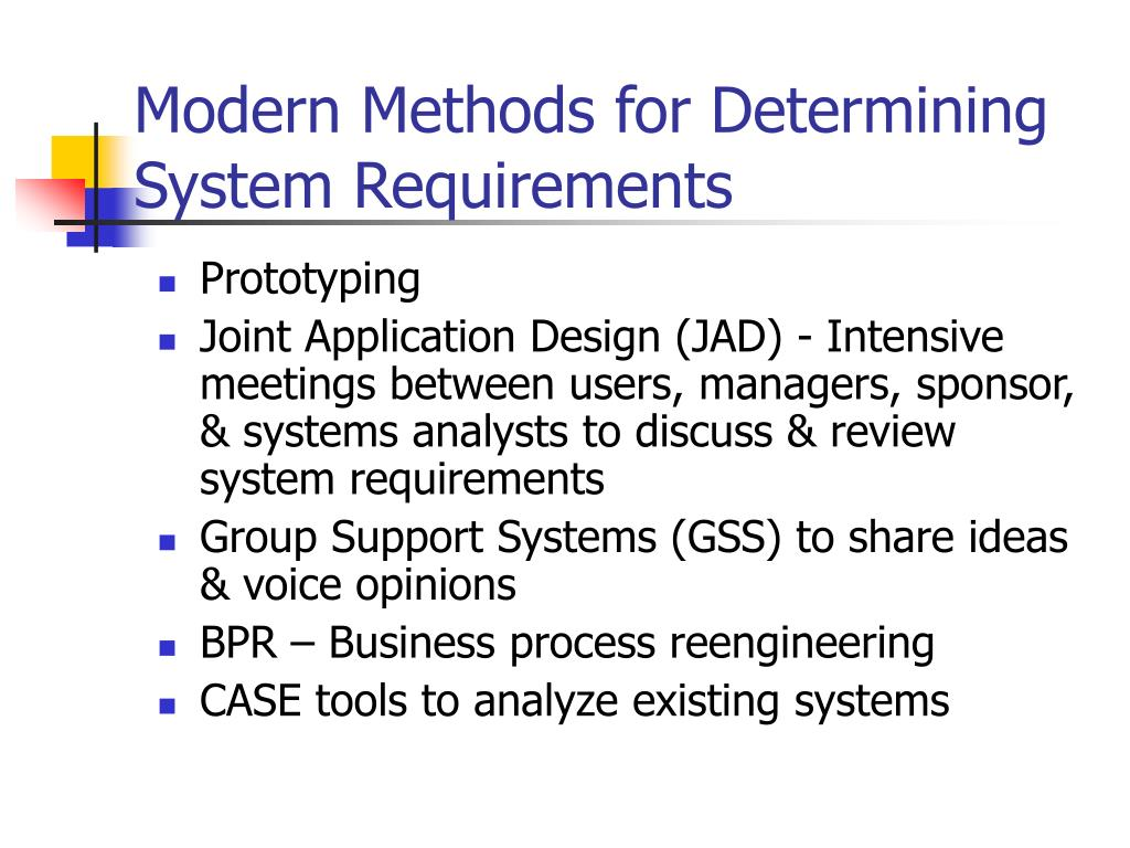 Modern Methods for Determining System Requirements