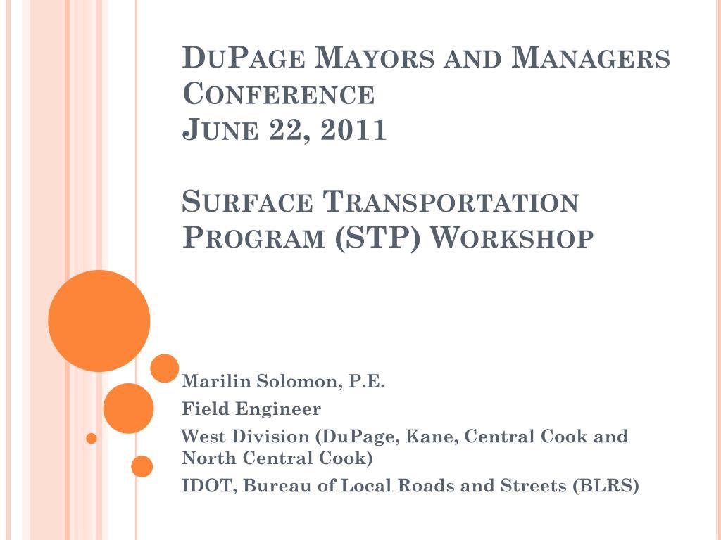 dupage mayors and managers conference june 22 2011 surface transportation program stp workshop l.