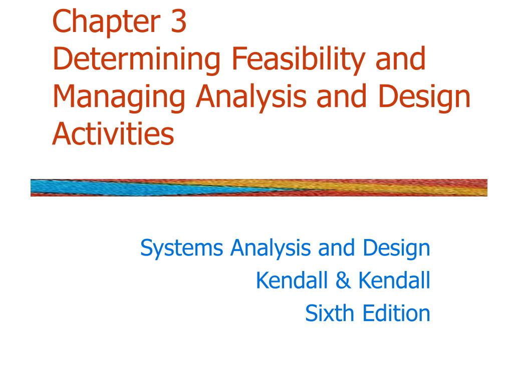 Ppt Chapter 3 Determining Feasibility And Managing Analysis And Design Activities Powerpoint Presentation Id 253240