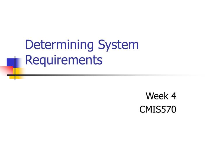 Determining system requirements
