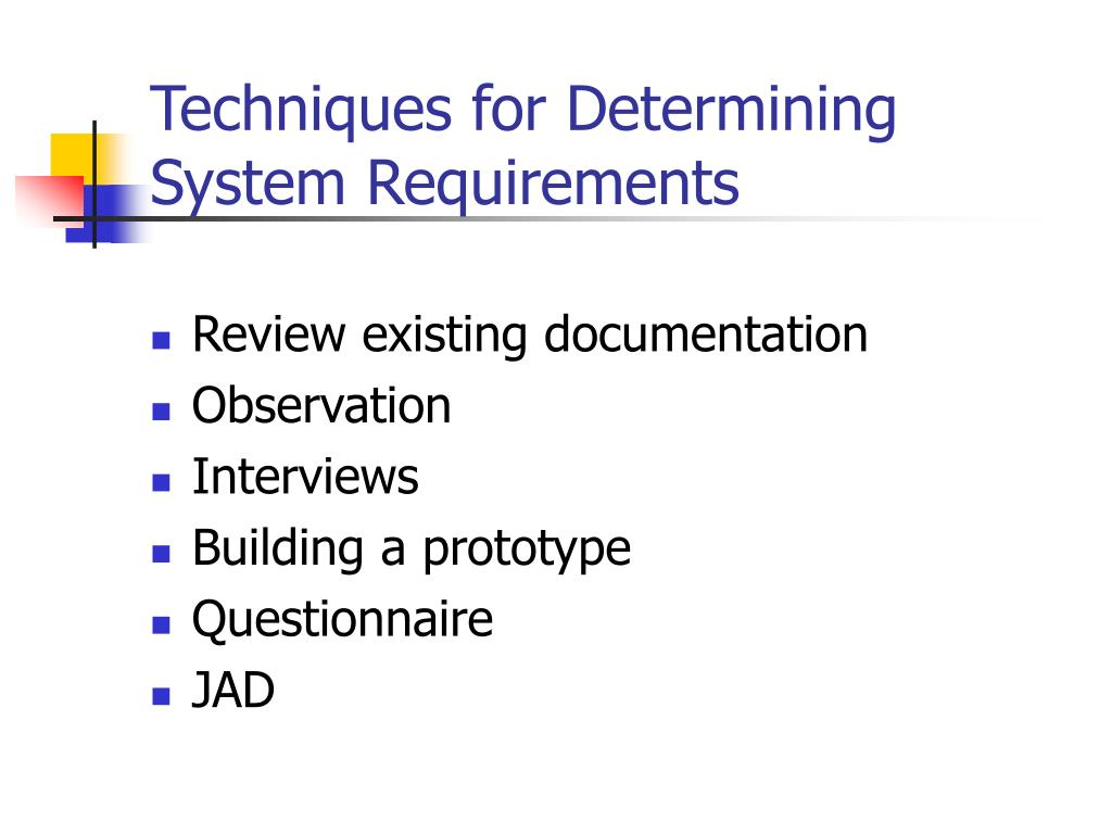 Techniques for Determining System Requirements