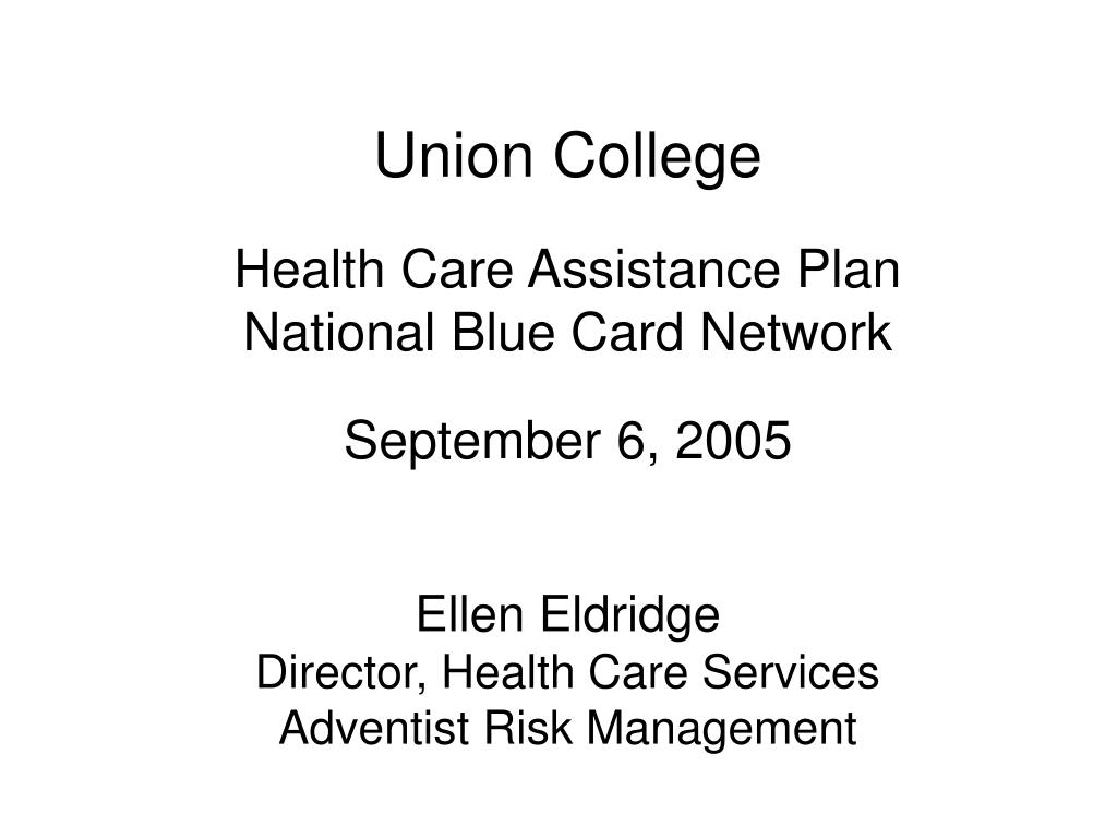 union college health care assistance plan national blue card network september 6 2005 l.