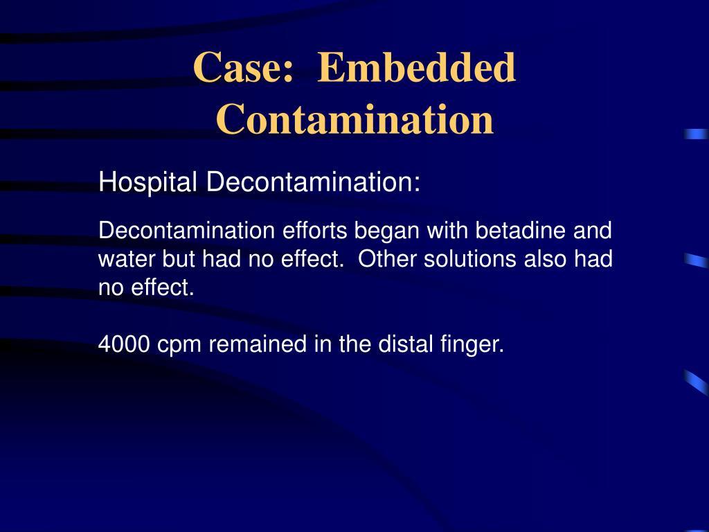 Case:  Embedded Contamination