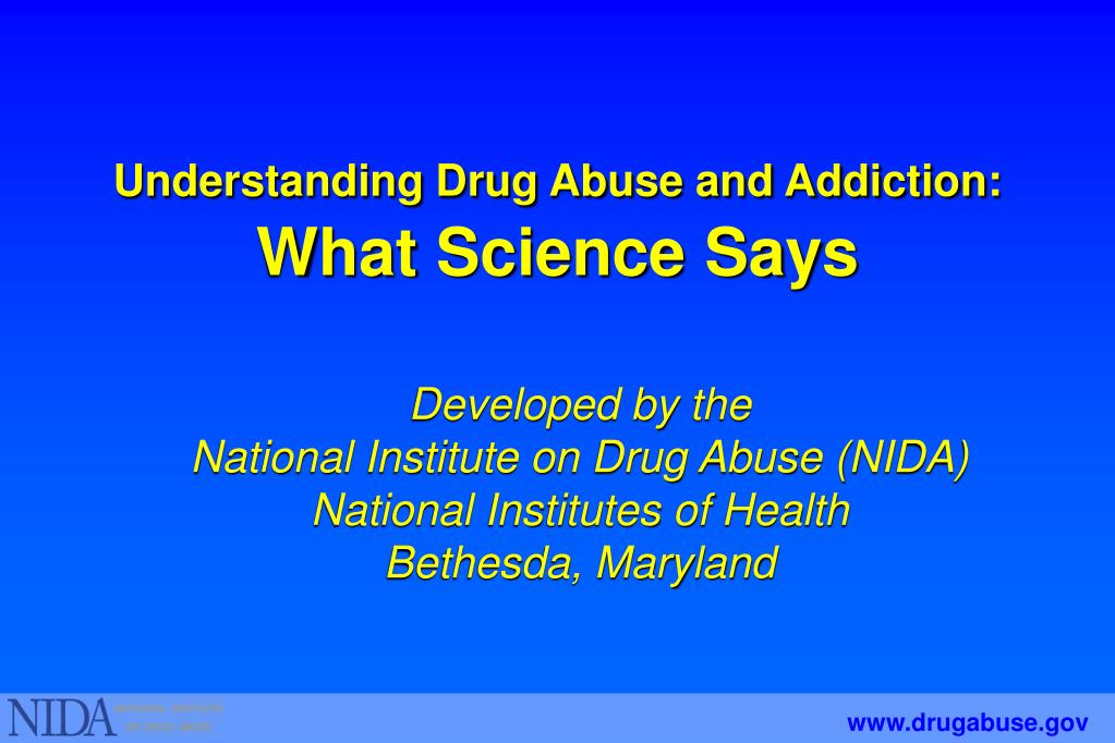 Understanding Drug Abuse and Addiction: